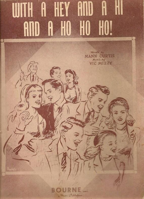 With a Hey and a Hi and a Ho Ho Ho! - Mann Curtis - Vic Mizzy - 1947 - Vintage Sheet Music