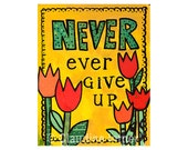 Never Ever Give Up - inspirational quote Art Print, positive affirmation, wall art decor, reproduction, giclee, graduation gift, new career