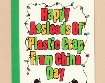 Happy Assloads Of Plastic Crap From China Day Christmas Holiday card