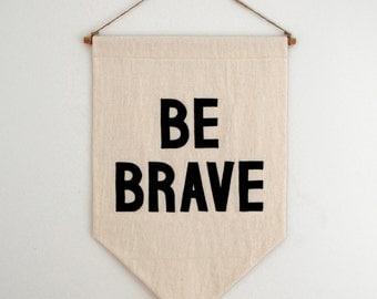 BE BRAVE Banner