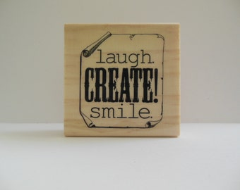 Laugh Create Smile Rubber Stamp - Wood Mounted Rubber Stamp - Inspiration