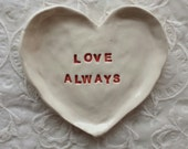 Valentine Love Heart Shaped Dish Trinket Dish Jewelry Dish Love Always