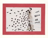 RESERVED FOR BRITTANY Dalmatian spots You Blow Me Away blank note card from original collage