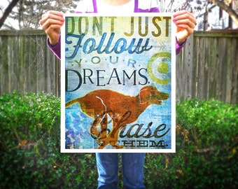 Chase your dreams dog art illustration graphic art giclee signed artists print by Stephen Fowler