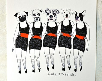 Print, Art, Dogs, Animals, Humor, Quirky, Music inspired, Pug, Boxer, Bulldog, Girls, Drawing, Simply Irresistible - Print on Warmtone Rag
