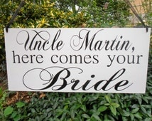 Here comes your bride Wood Sign Decoration Uncle Here comes the bride sign Ring bearer Flower girl