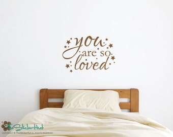 You Are So Loved with Stars - Vinyl Wall Art Saying Words Decal Stickers Vinyl Lettering Boy or Girls Nursery or Bedroom Decor 1709