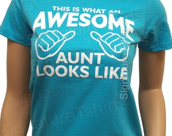 Awesome Aunt shirt -This is what an Awesome Aunt Looks like tshirt shirt T-shirt womens tshirt gift Auntie shirt T shirt baby announcement