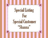 Reserved Listing for Shanna