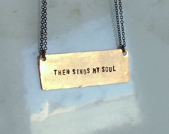 Then Sings My Soul Gold Bar Necklace - Hand Stamped