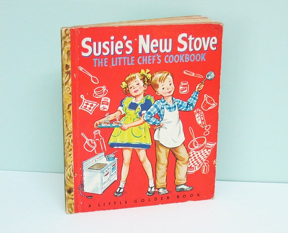 Susie's New Stove, The Little Chef's Cookbook, 1950 First Edition Little Golden Book by Annie North Bedford, Illustrated by Corinne Malvern
