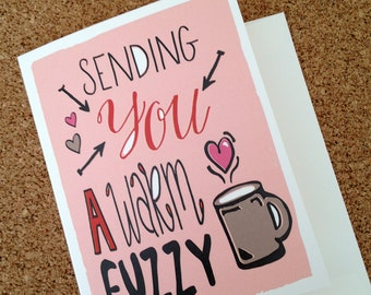 Sending you a warm fuzzy - Greeting Card