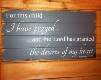 "For this child I have prayed  24""w x14""h hand-painted wood sign"