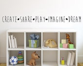Create, Share, Play, Imagine, Dream Customizable Wall Decal vinyl lettering sticker quote art