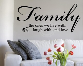 Family the ones we live with, laugh with and love vinyl lettering quote wall saying decal sticker art