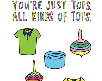 Romantic Card - You're Just Tops. All Kinds Of Tops
