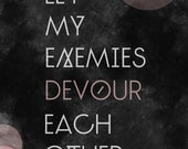 Let My Enemies Devour Each Other - Art Print