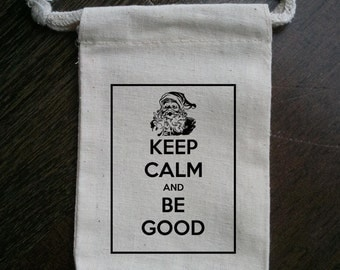 Keep Calm and Be Good Christmas Party Muslin Favor Bag