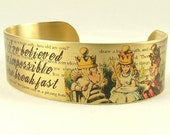 The White Queen Brass Cuff Bracelet - Six Impossible Things Book Quote - Alice in Wonderland Jewelry - Through The Looking Glass