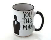 You The Man Mug Gift For Him, black and white, great gift for Dad, 15 oz mug