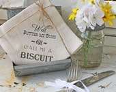 "Flour Sack Napkins Set of 4 Cloth  ""Well Butter My Buns n Call Me A Biscuit""  Kitchen  BBQ  Party  Wedding Country Barn Style Decor Supplies"