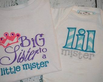 Sibling Shirt Set Big Sister to a Little Mister and Little Mister  Brother Sister Shirt Set