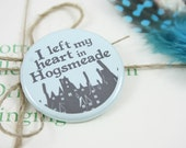 "I Left My Heart in Hogsmeade 1.5"" Pin"