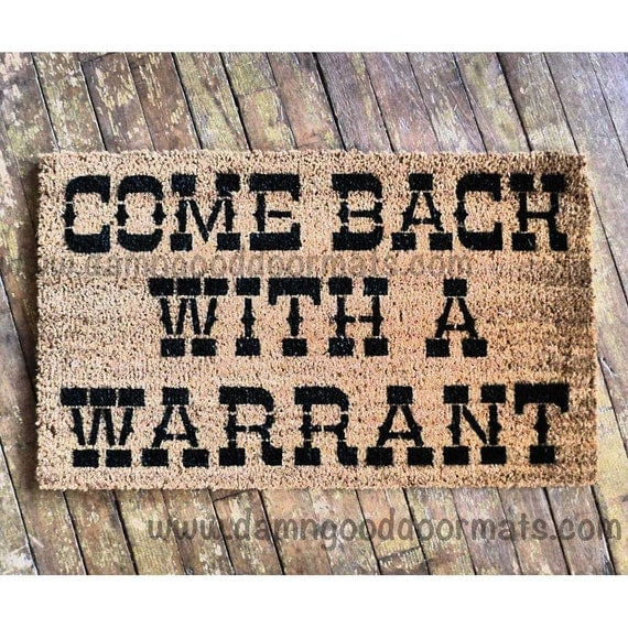 Come Back With A Warrant Doormat By Damngooddoormats On Etsy