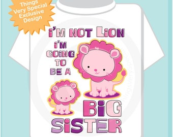 Big Sister Shirt, Girl's I'm not Lion I'm Going to Be A Big Sister Lion Tee Shirt or Onesie, Pregnancy Announcement (02282014a)
