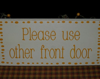 Please Use Other Front Door primitive wood sign
