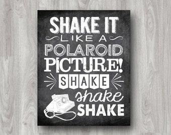 Shake it Like a Polaroid Picture - Art Typography Quote - Custom Colors Available