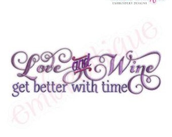 Love and Wine Get Better with Time Embroidery Design