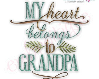 My Heart Belongs to Grandpa- Instant Download -Digital Machine Embroidery Design