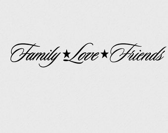 Vinyl Wall words quotes and sayings #0267 Family Love Friends