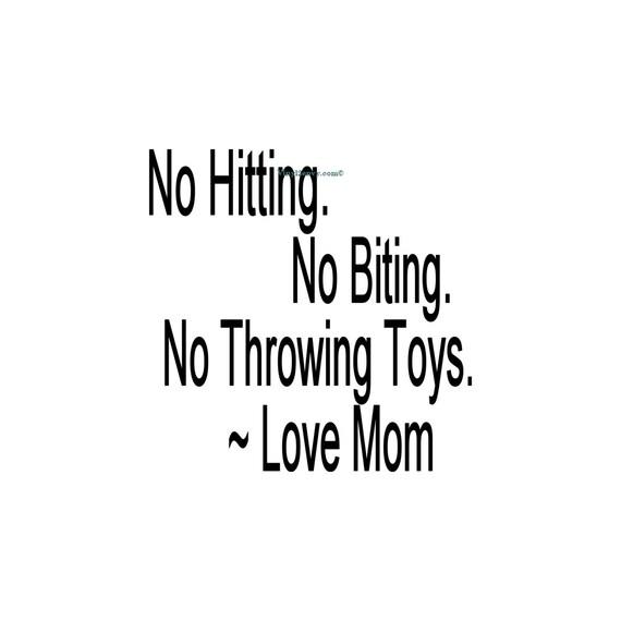 No Hitting No Biting No Throwing Toys Love Mom - Wall Decal - Vinyl ...