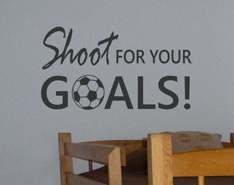 Soccer Shoot for Goals, Soccer Quote, Vinyl Wall Lettering, Vinyl Wall Decals, Vinyl Letters, Vinyl Lettering, Wall Quotes, Sports Decal