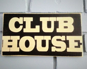 "11"" x 6"" Clubhouse (Choose Color) Rustic Shabby Chic Sign"