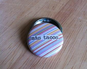 Más Tacos - 1 Inch Pinback Button or Magnet