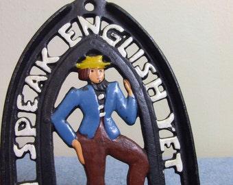 I Speak English Yet - Cast Iron Trivet or Wall Hanging - Pennsylvania Dutch
