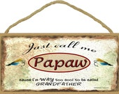 """Just Call Me PAPAW Cause I'm Too Cool To Be Called Grandfather Fishing Lures Wall Sign 5"""" x 10"""" Grandparent Plaque"""