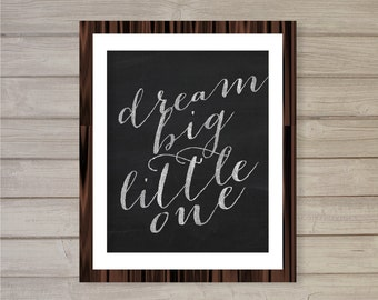 Dream Big Little One Faux Chalkboard Nursery Wall Art Printable-8x10- Instant Download Digital Print Poster Nursery Decor Baby Shower Gift