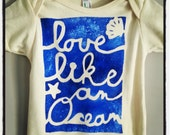 Love like an Ocean - organic hand painted onesie or little tshirt