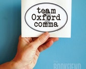 team Oxford comma oval bumper sticker or laptop decal