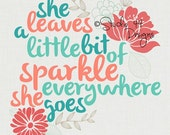 She Leaves a Little Bit of Sparkle Everywhere She Goes. Digital file 8x10 8.5x11 file. Printable instant download coral aqua gray digi