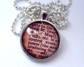 SALE. MAGIC dictionary necklace. You are magic, Vintage style text. Inspirational phrase pendant. Silver round frame and chain. Phrase