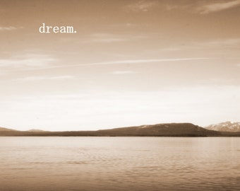 Dream - Inspirational Quote / Fine Art Nature Photography / Black and White Landscape / Home Decor / Photo Print