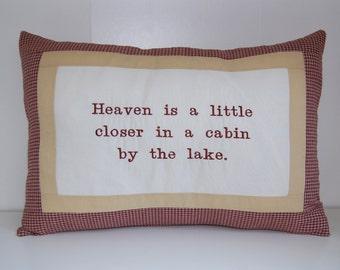 SALE, Cabin Decor, Decorative Pillow, Heaven is closer in a cabin by the lake,