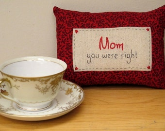 Mom - you were right - Embroidered tuck pillow