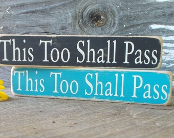 This Too Shall Pass Small Shelf Sitter Distressed Finish Inspirational Wood Sign
