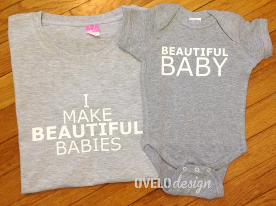 I Make Beautiful Babies Mommy and Me Women's T-shirt and Bodysuit Set
